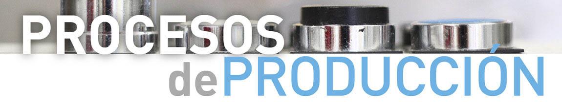 Nuestros procesos de producción